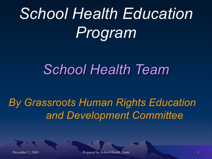 School Health Education Program School Health Team By Grassroots Human Rights Education  and Development Committee