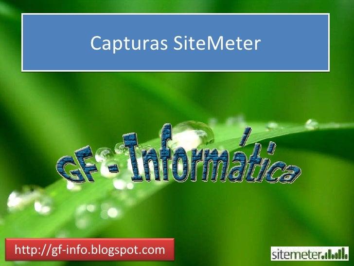 Capturas SiteMeter http://gf-info.blogspot.com