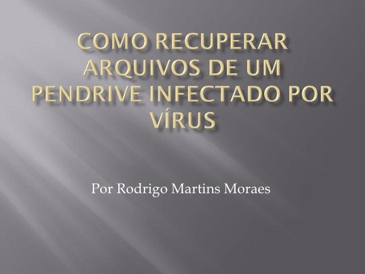 Por Rodrigo Martins Moraes