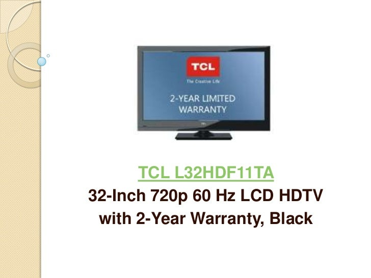 TCL L32HDF11TA32-Inch 720p 60 Hz LCD HDTV with 2-Year Warranty, Black