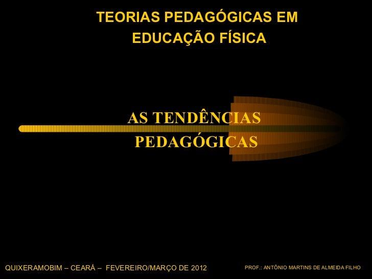 TEORIAS PEDAGÓGICAS EM                        EDUCAÇÃO FÍSICA                           AS TENDÊNCIAS                     ...