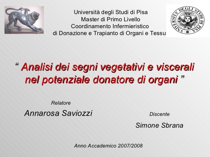 Università degli Studi di Pisa Master di Primo Livello Coordinamento Infermieristico  di Donazione e Trapianto di Organi e...