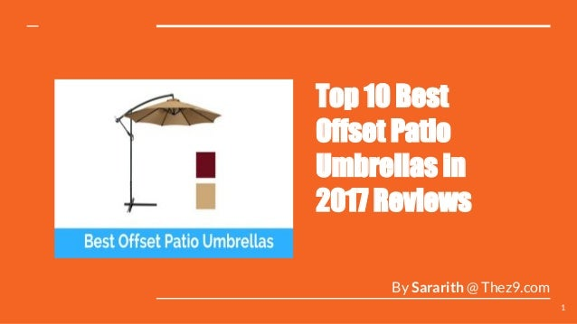 Top 10 Best Offset Patio Umbrellas in 2017 Reviews By Sararith @ Thez9.com 1