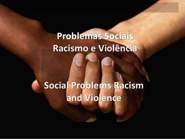 Problemas Sociais Racismo e ViolênciaSocial Problems Racism     and Violence