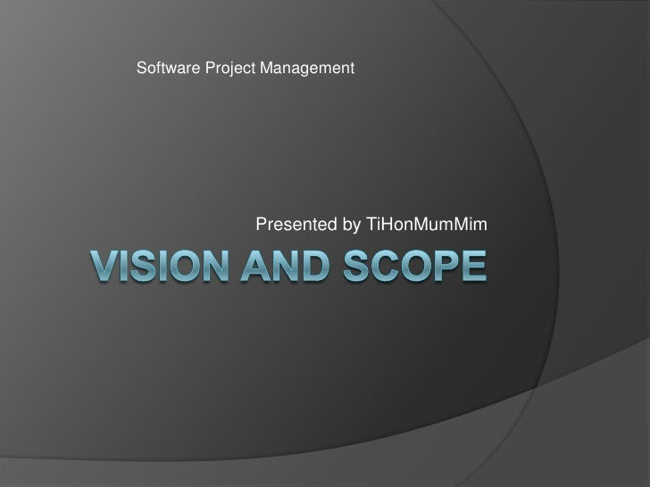 Software Project Management                   Presented by TiHonMumMim