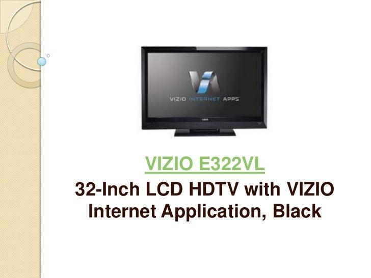VIZIO E322VL32-Inch LCD HDTV with VIZIO Internet Application, Black