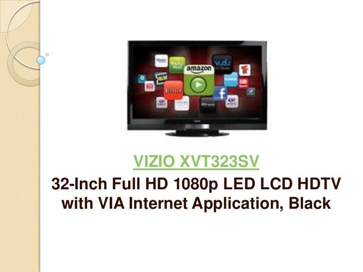 VIZIO XVT323SV32-Inch Full HD 1080p LED LCD HDTV with VIA Internet Application, Black