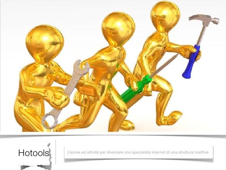 Hotools   risorse ed attività per diventare uno specialista internet di una struttura ricettiva