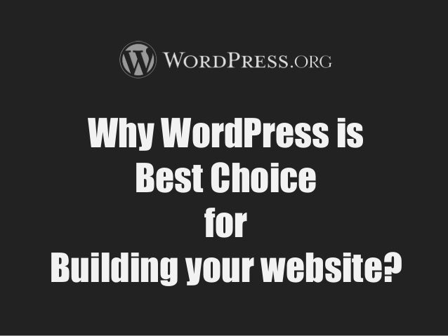 Why WordPress is Best Choice for Building your website?