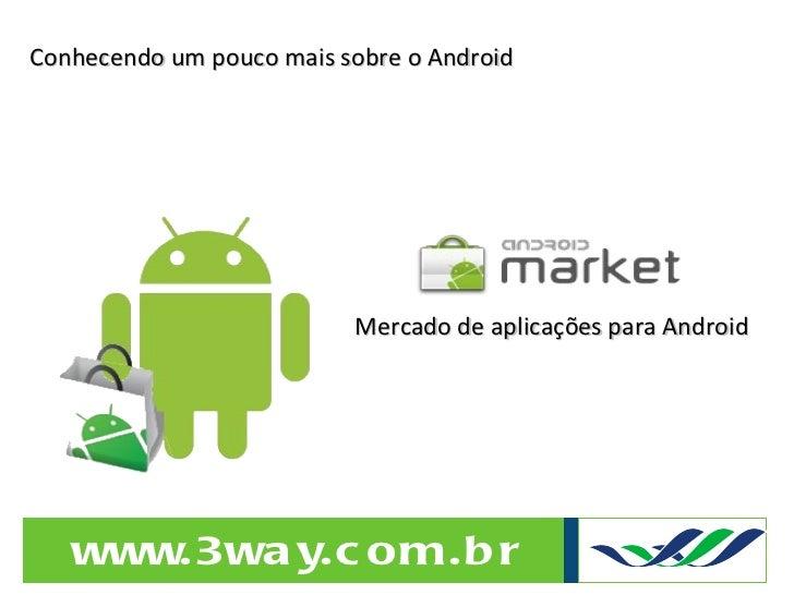 Conhecendo um pouco mais sobre o Android Mercado de aplicações para Android