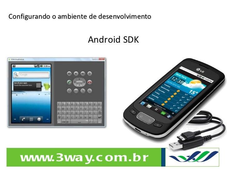 Configurando o ambiente de desenvolvimento Android SDK