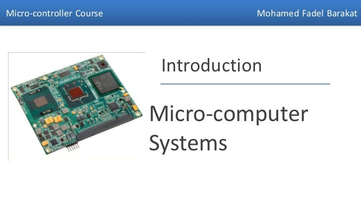 Micro-controller Course               Mohamed Fadel Barakat                           Introduction                        ...