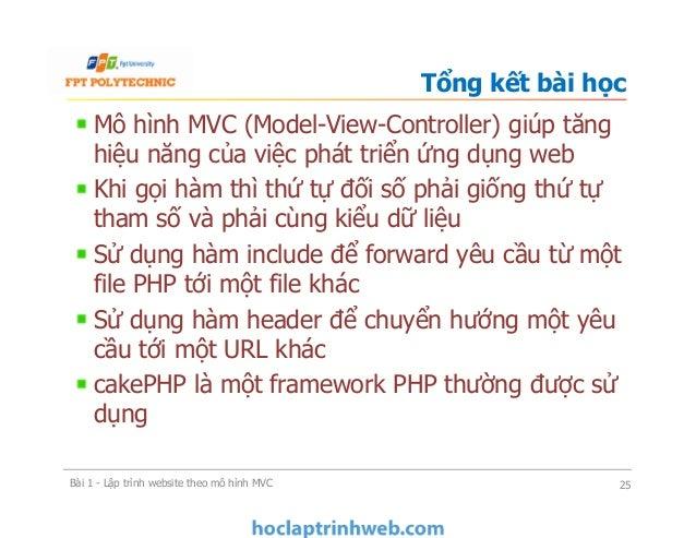 Mô hình MVC (Model-View-Controller) giúp tăng hiệu năng của việc phát triển ứng dụng web Khi gọi hàm thì thứ tự đối số phả...