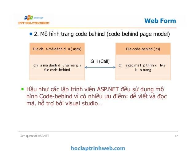 2. Mô hình trang code-behind (code-behind page model) Hầu như các lập trình viên ASP.NET đều sử dụng mô hình Code-behind v...