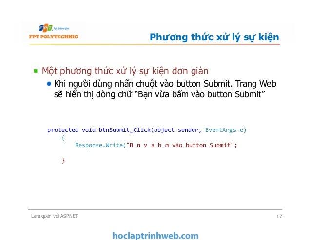 """Một phương thức xử lý sự kiện đơn giản Khi người dùng nhấn chuột vào button Submit. Trang Web sẽ hiển thị dòng chữ """"Bạn vừ..."""
