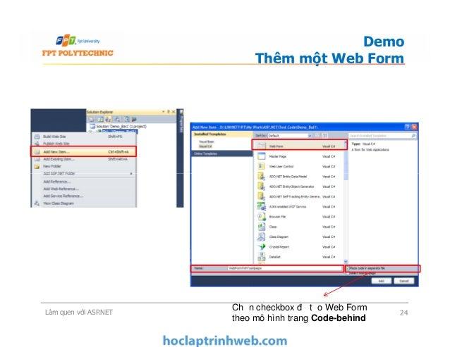 Demo Thêm một Web Form Làm quen với ASP.NET 24 Chọn checkbox để tạo Web Form theo mô hình trang Code-behind