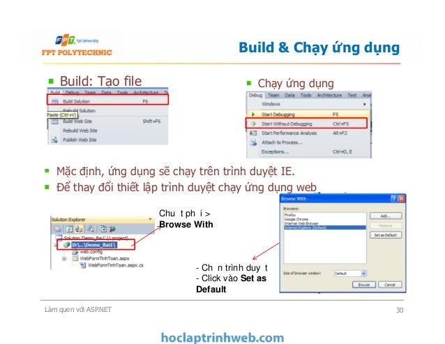 Build: Tạo file solution Build & Chạy ứng dụng Chạy ứng dụng Mặc định, ứng dụng sẽ chạy trên trình duyệt IE. Để thay đổi t...