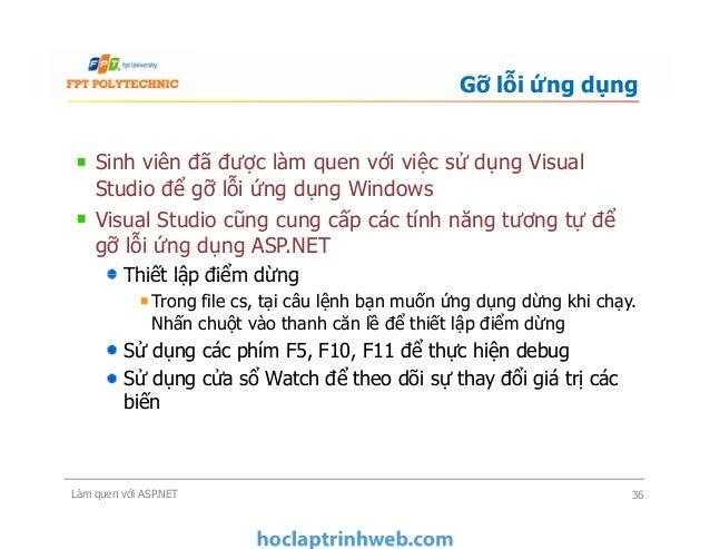 Sinh viên đã được làm quen với việc sử dụng Visual Studio để gỡ lỗi ứng dụng Windows Visual Studio cũng cung cấp các tính ...