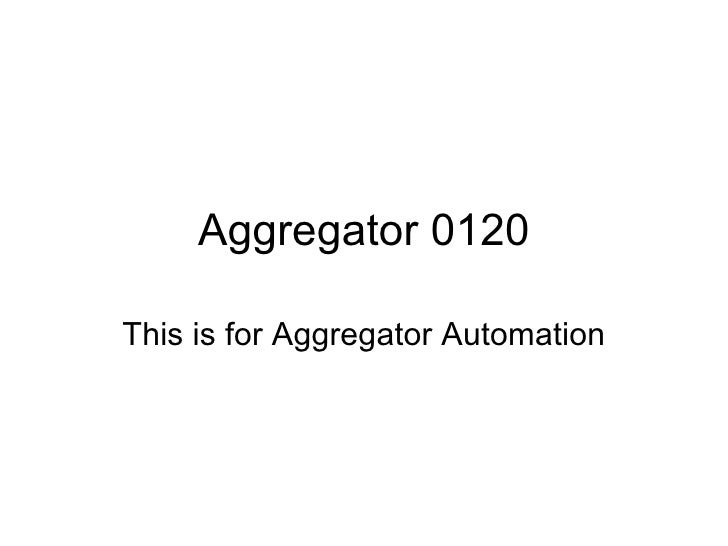 Aggregator 0120 This is for Aggregator Automation