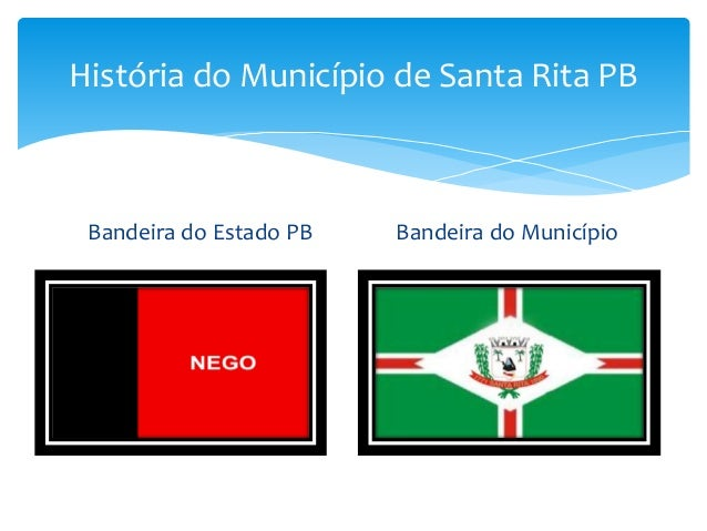 História do Município de Santa Rita PB Bandeira do Estado PB Bandeira do Município