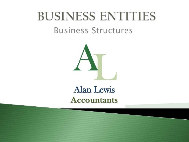 BUSINESSENTITIES<br />Business Structures<br />