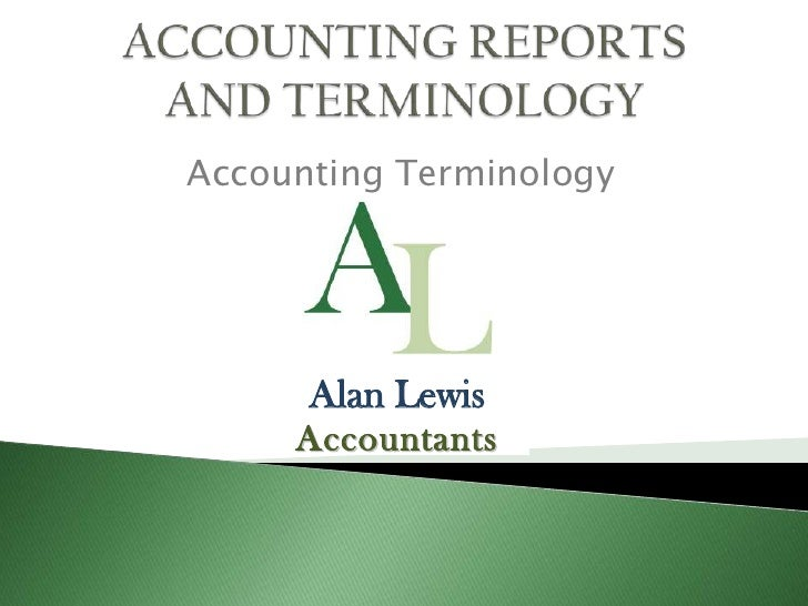 ACCOUNTING REPORTS AND TERMINOLOGY<br />Accounting Terminology<br />