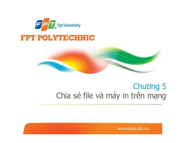 Chương 5Chia sẻ file và máy in trên mạng