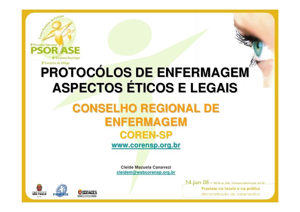PROTOCÓLOS DE ENFERMAGEM  ASPECTOS ÉTICOS E LEGAIS    CONSELHO REGIONAL DE        ENFERMAGEM           COREN-SP         ww...