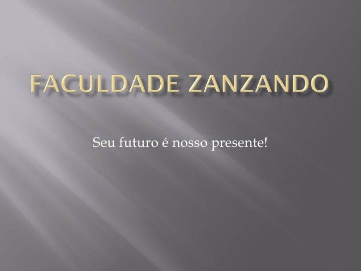 Seu futuro é nosso presente!