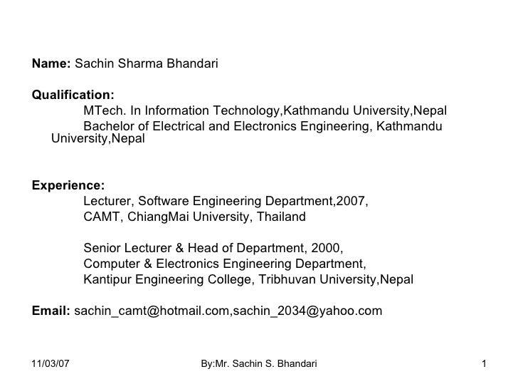 <ul><li>Name:  Sachin Sharma Bhandari </li></ul><ul><li>Qualification:   </li></ul><ul><li>MTech. In Information Technolog...