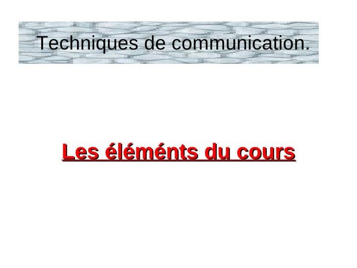 Techniques de communication.  Les éléménts du cours