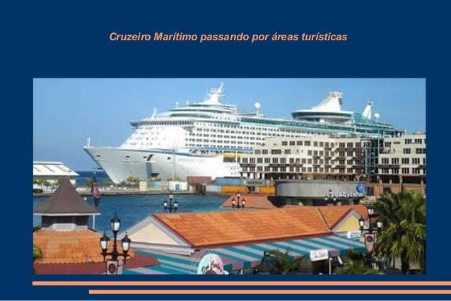 Cruzeiro Marítimo passando por áreas turísticas