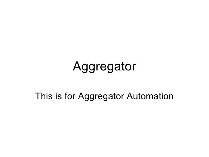 Aggregator This is for Aggregator Automation