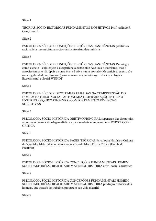 Slide 1TEORIAS SÓCIO-HISTÓRICAS FUNDAMENTOS E OBJETIVOS Prof. Arlindo F.Gonçalves Jr.Slide 2PSICOLOGIA SÉC. XIX CONDIÇÕES ...