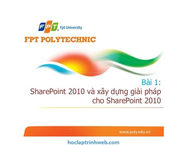 Bài 1: SharePoint 2010 và xây dựng giải pháp cho SharePoint 2010