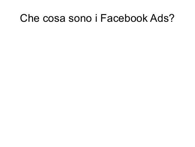 Che cosa sono i Facebook Ads?