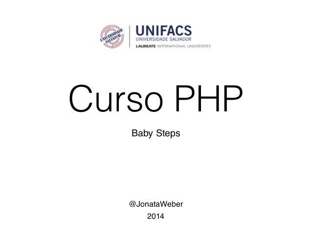 Curso PHP Baby Steps @JonataWeber 2014