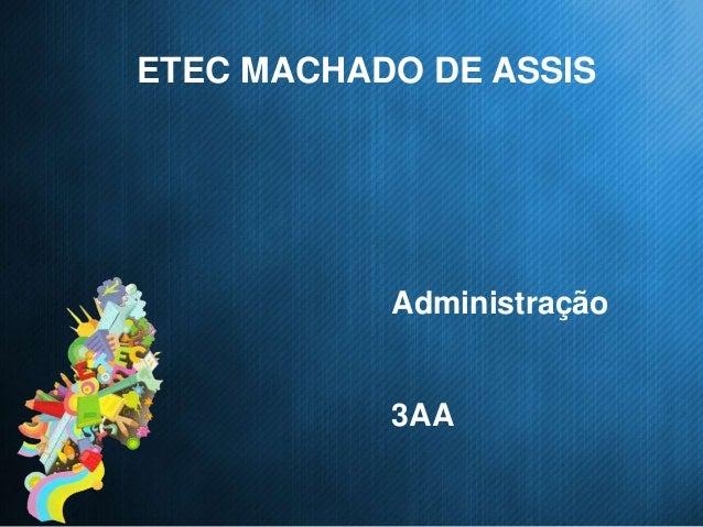 ETEC MACHADO DE ASSIS Administração 3AA