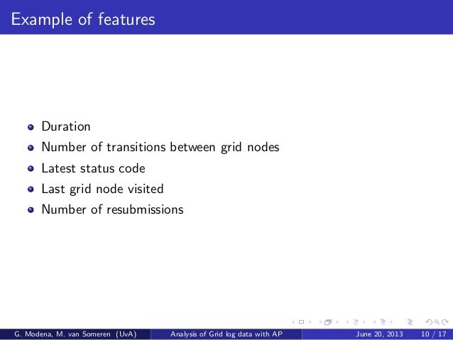 Example of features Duration Number of transitions between grid nodes Latest status code Last grid node visited Number of ...