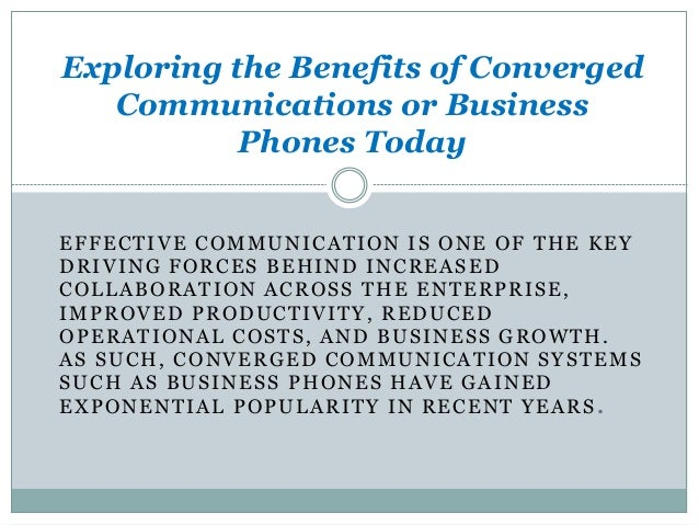 EFFECTIVE COMMUNICATION IS ONE OF THE KEY DRIVING FORCES BEHIND INCREASED COLLABORATION ACROSS THE ENTERPRISE, IMPROVED PR...