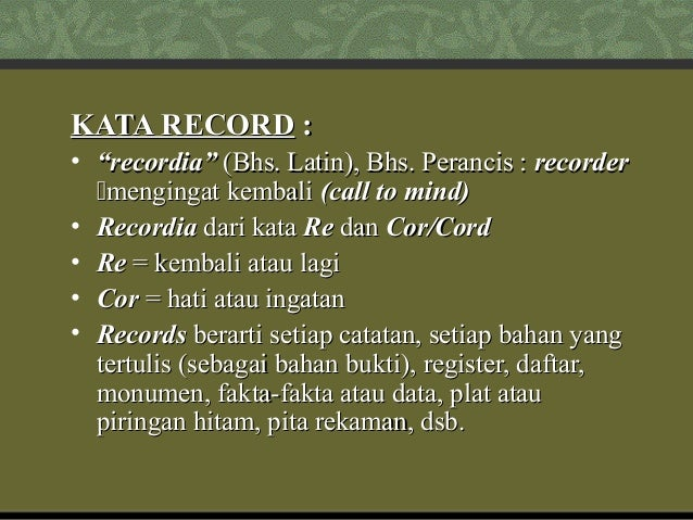 "KATA RECORDKATA RECORD :: • """"recordia""recordia"" (Bhs. Latin), Bhs. Perancis :(Bhs. Latin), Bhs. Perancis : recorderrecord..."