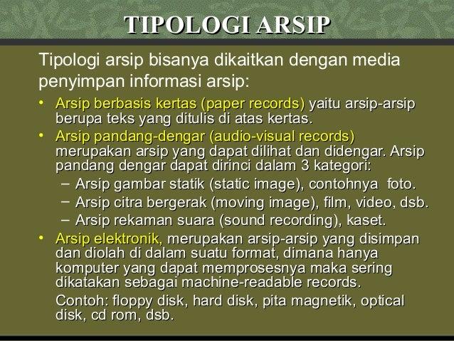 TIPOLOGI ARSIPTIPOLOGI ARSIP • Arsip berbasis kertas (paper records)Arsip berbasis kertas (paper records) yaitu arsip-arsi...