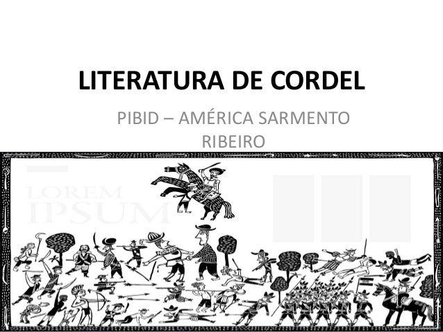 LITERATURA DE CORDELPIBID – AMÉRICA SARMENTORIBEIRO