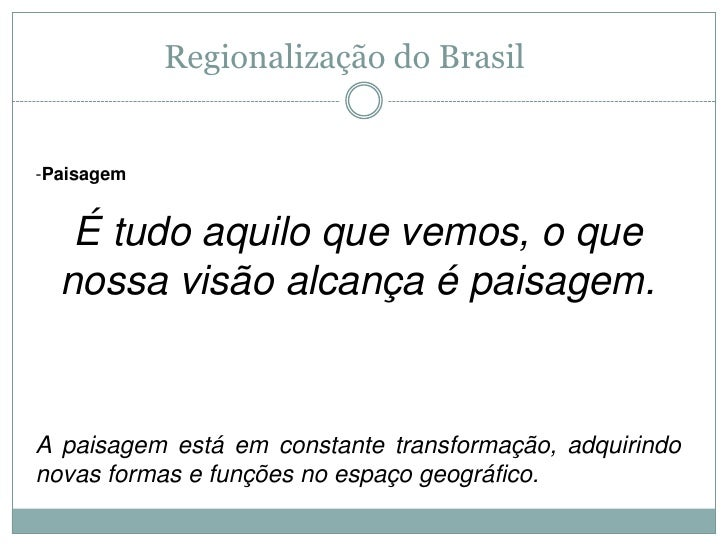 Slide 1 - Regionalização do Brasil Slide 2
