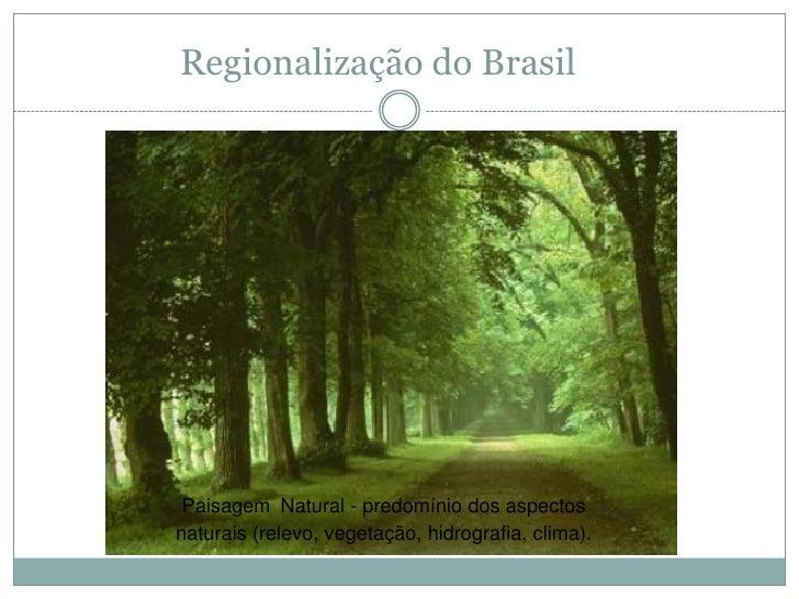 Slide 1 - Regionalização do Brasil Slide 3