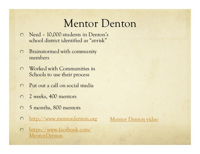 """Mentor Denton !  Need – 10,000 students in Denton's school district identified as """"at-risk"""" !  Brainstormed with communi..."""