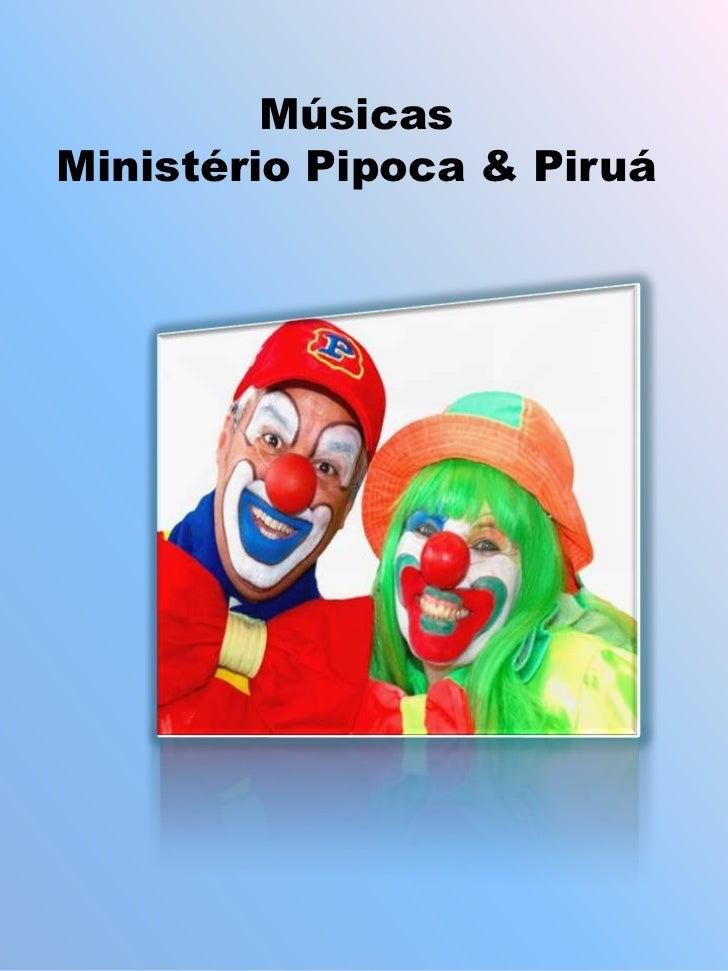 Músicas<br />Ministério Pipoca & Piruá <br />
