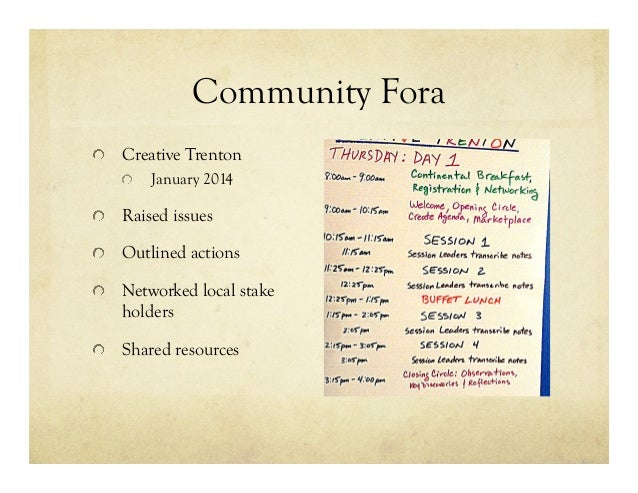 Community Fora !  Creative Trenton !  January 2014 !  Raised issues !  Outlined actions !  Networked local stake hold...