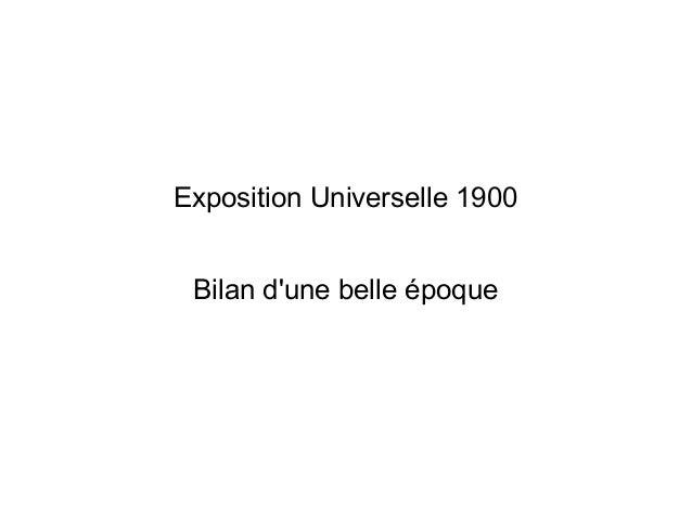 Exposition Universelle 1900 Bilan d'une belle époque