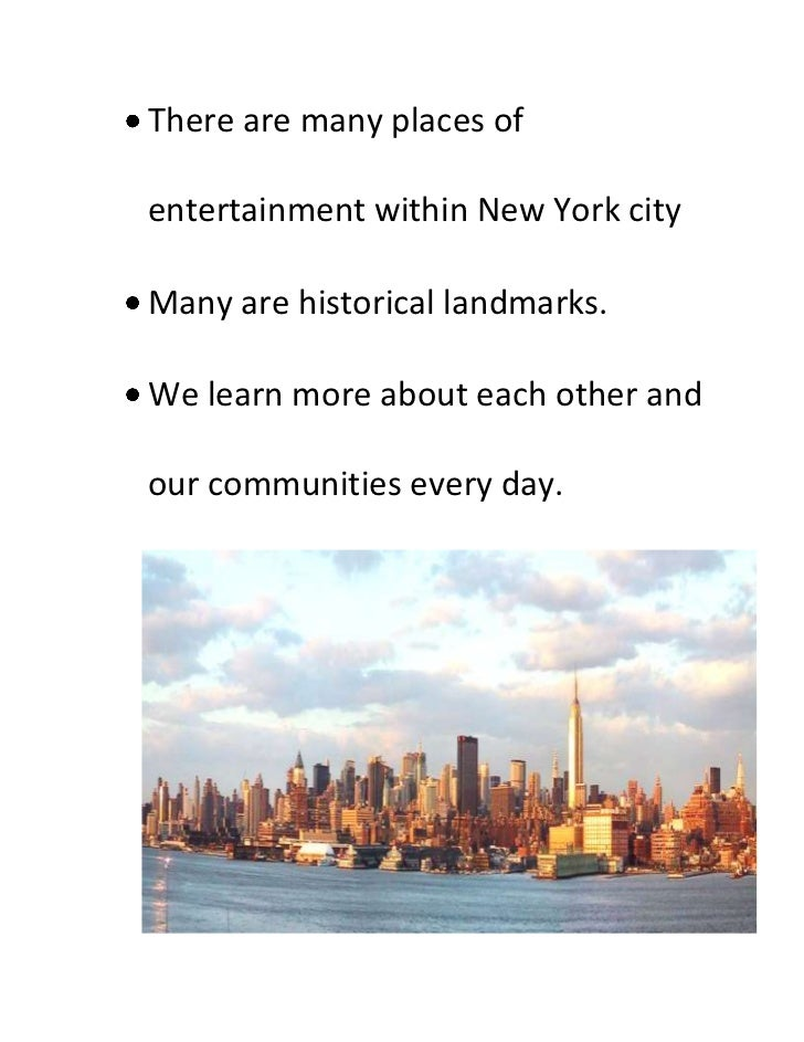 <ul><li>There are many places of entertainment within New York city